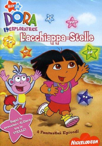 Dora l'esploratrice [DVD]. L'acchiappa-stelle
