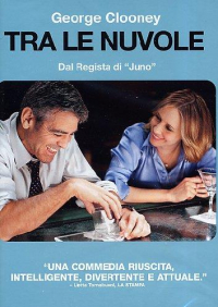 Tra le nuvole [DVD] / directed by Jason Reitman ; music by Rolfe Kent ; based upon the novel by Walter Kirn ; screenplay by Jason Reitman and Sheldon Turner