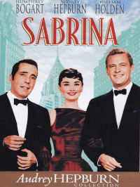Sabrina [DVD] / produced and directed by Billy Wilder ; written for the screen by Billy Wilder, Samuel Taylor and Ernest Lehman ; from the play by Samuel Taylor