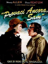 Provaci ancora Sam [DVD] / directed by Herbert Ross ; based on the play by Woody Allen ; screenplay by Woody Allen ; music scored by Billy Goldenberg