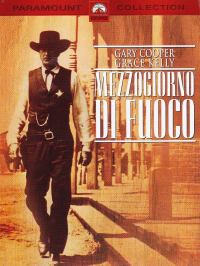 Mezzogiorno di fuoco [DVD] / directed by Fred Zinnemann ; screenplay by Carl Foreman ; music composed by Dimitri Tiomkin