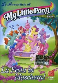 My Little Pony Tales. [2]: La festa in maschera!