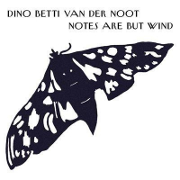 Notes Are But Wind