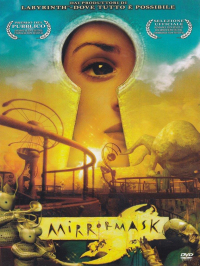 Mirrormask [DVD] / designed and directed by Dave McKean ; screenplay by Neil Gaiman ; story by Neil Gaiman and Dave McKean