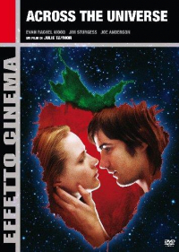 Across the universe [Videoregistrazione] / directed by Julie Taymor ; screenplay by Dick Clement and Ian La Frenais ; original score by Elliot Goldenthal