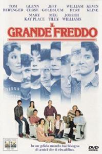 Il grande freddo [Videoregistrazione] / directed by Lawrence Kasdan ; written by Lawrence Kasdan & Barbara Benedek