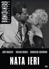Nata ieri [DVD] / directed by George Cukor ; screenplay by Albert Mannheimer ; based on the stage play by Garson Kanin