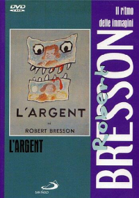 L'argent [DVD] / un film di Robert Bresson ; soggetto Robert Bresson, Lev Tolstoj ; musiche J. S. Bach