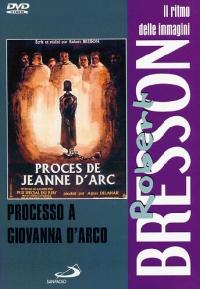 Il processo di Giovanna D'Arco [DVD] / un film di Robert Bresson ; soggetto e sceneggiatura di Robert Bresson ; musiche di Francis Seyrig