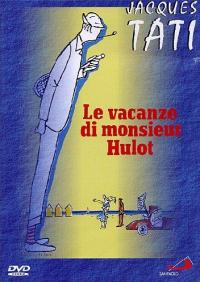 Le vacanze di monsieur Hulot [DVD] / regia Jacques Tati ; sceneggiatura Jacqus Tati, Henri Marquet ; musiche Alain Romans