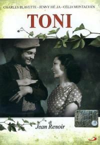 Toni [DVD] / un film di Jean Renoir ; soggetto e sceneggiatura Jean Renoir, Carl Einstein, Jacques Levert ; musiche Paul Bozzi