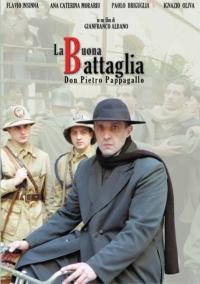 La buona battaglia Don Pietro Pappagallo [DVD]
