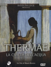 Thermae: la civilta dell'acqua [DVD]