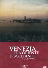 Venezia tra Oriente e Occidente [Videoregistrazione] / regia [di] Nelo Risi