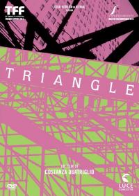 Triangle / un film di Costanza Quatriglio ; musiche Teho Teardo