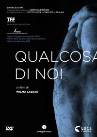 Qualcosa di noi / un film di Wilma Labate ; scritto da Wilma Labate, Sara Olivieri e Michele Cogo ;  musiche originali Angelo Olivieri