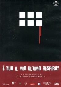 É il tuo ultimo respiro? / un documentario di Claudio Serughetti