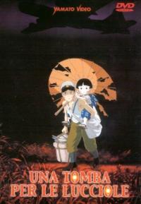 Una tomba per le lucciole [DVD] / sceneggiatura e regia Isao Takahata ; musiche Yoshio Mamiya