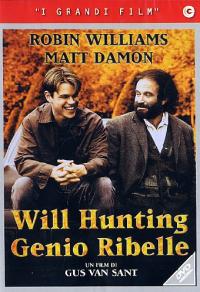 Will Hunting [Videoregistrazione] : genio ribelle / un film di Gus Van Sant ; sceneggiatura di Ben Affleck, Matt Damon ; musiche di Danny Elfman
