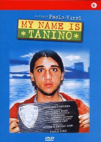 My name is Tanino [DVD] / un film di Paolo Virzi ; sceneggiatura Francesco Bruni, Francesco Piccolo, Paolo Virzi. 2