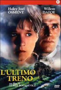 L'ultimo treno [DVD] / con Haley Joel Osment, Willem Dafoe ... [et al.] ; scritto e diretto da Yurek Bogayevicz