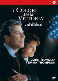 I colori della vittoria [Videoregistrazione] / un film di Mike Nichols ; sceneggiatura Elaine May ; musica Ry Cooder