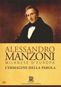Alessandro Manzoni, milanese d'Europa