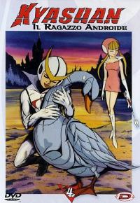 Kyashan, il ragazzo androide / storia originale Tatsuo Yoshida ; regia: Nagayuki Torimi ; musica: Shunsuke Kikuchi. 4
