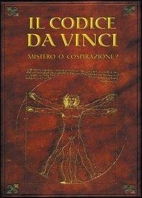 Codice Da Vinci (Il) - Mistero O Cospirazione?