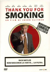 Thank you for smoking [DVD] / un film di Jason Reitman ; tratto dal romanzo di Christopher Buckley ; musiche di Rolfe Kent