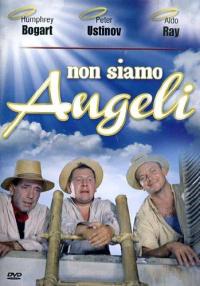 Non siamo angeli / regia di Michael Curtiz