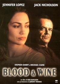 Blood & wine [DVD] / regia di Bob Rafelson ; musiche Michal Lorenc ; soggetto di Nick Villiers and Bob Rafelson ; sceneggiatura di Nick Villiers and Alison Cross