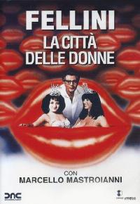 La città delle donne [DVD] / Federico Fellini ; soggetto e sceneggiatura Federico Fellini, Bernardino Zapponi ; musiche Luis Enriquez Bacalov