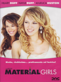 Material girls [Videoregistrazione] / directed by Martha Coolidge ; written by John Quaintance, Jessica O'Toole and Amy Rardin ; music by Jennie Muskett