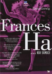 Frances Ha / un film di Noah Baumbach ; written by Noah Baumbach & Greta Gerwig