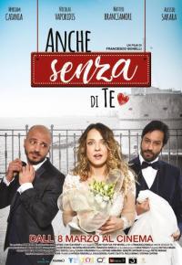 Anche senza di te DVD / regia di: Francesco Bonelli