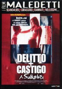 Delitto + castigo a Suburbia [DVD] / diretto da Rob Schmidt ; scritto da Larry Gross ; musica di Michael Brook ; [con]  Monica Keena, Vincent Kartheiser ... [et al.]