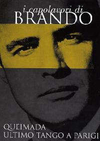 I capolavori di Brando : Queimada ; Ultimo tango a Parigi