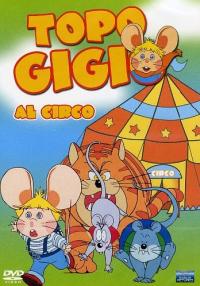 Topo Gigio al circo [DVD] / by Maria Perego ; Topo Gigio's voice: Peppino Mazzullo