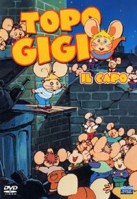 Topo Gigio il capo [DVD] / by Maria Perego ; Topo Gigio's Voice: Peppino Mazzullo