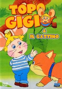 Topo Gigio e il gattino [DVD] / by Maria Perego ; Topo Gigio's voice: Peppino Mazzullo
