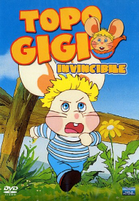 Topo Gigio invincibile [DVD] / by Maria Perego ; Topo Gigio's voice Peppino Mazzullo