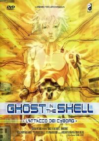Ghost in the shell [DVD]. L'attacco dei Cyborg / scritto da Mamoru Oshii ; musiche composte da Kenji Kawai ; regia Mamoru Oshii