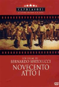 Novecento : atto primo e atto secondo / regia di Bernardo Bertolucci