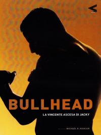 Bullhead [VIDEOREGISTRAZIONE]