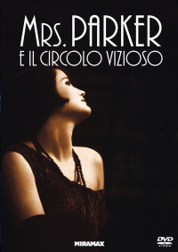 Mrs. Parker e il Circolo vizioso / directed by Alan Rudolph ; music by Mark Isham ; written by Alan Rudolph & Randy Sue Coburn