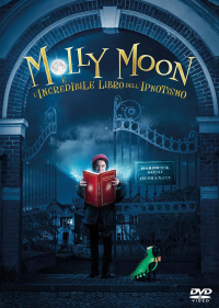Molly Moon e l'incredibile libro dell'ipnotismo [Videoregistrazione] / directed by Christopher N. Rowley ; screenplay by Georgia Byng ... [et al.] ; music by Peter Raeburn