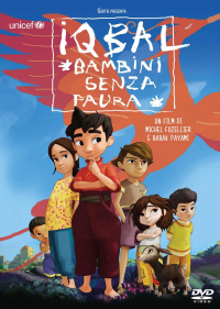 Iqbal, bambini senza paura [DVD] / un film di Michel Fuzellier e Babak Payami