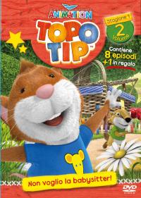 Topo Tip. Stagione 1. Vol. 2. Non voglio la babysitter! [DVD]