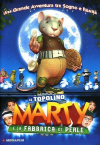 Il topolino Marty e la fabbrica di perle [DVD] / screenplay by Enrique Cortes ; original score Daniel Goldberg ; directed by Juan Pablo Buscarini
